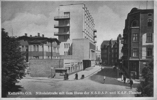 Kattowitz - Nikolaistrasse mit dem Haus der N.S.D.A.P. ind K.d.F.-Theater